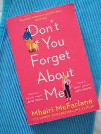 ロマンティックなだけじゃない #MeToo 時代のラブコメディ Don't You Forget About Me (Mhairi McFarlane) - ジャケ買い洋書日記
