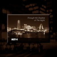 EPアルバム「Through the Shadow of The Night」8/27 CD販売開始! - JAZZY-K  [Sound Creater] Blog