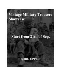 Vintage Military Trousers Showcase Start From 9/21〜 - DIGUPPER BLOG