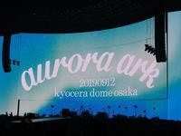 aurora ark in kyocera dome Ⅱ - タビノイロドリ