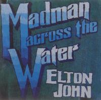 名盤レヴュー/エルトン・ジョンその5●『マッドマン』 - Madman Across the Water (1971年) - 旅行・映画ライター前原利行の徒然日記