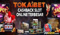 Agen Slot Terpercaya Tokaibet Online Joker123 Indonesia - Situs Agen Game Slot Online Joker123 Tembak Ikan Uang Asli