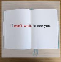 I can't wait は、本当に「待つことができない」? - Language study changes your life. -外国語学習であなたの人生を豊かに!-