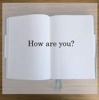 How are you?から学ぶ、英語の話し方。 - Language study changes your life. -外国語学習であなたの人生を豊かに!-