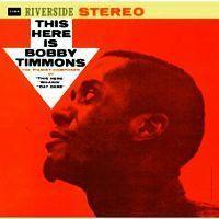 【音盤的日々428】BOBBY TIMMONS / THIS HERE IS BOBBY TIMMONS - ぽろろんぱーぶろぐ