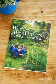 World of  Alice Waters  アリス・ウォータースの世界 - teddy blue