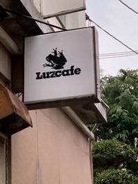 Luzcafe数年ぶりにランチ再開 - 裏LUZ