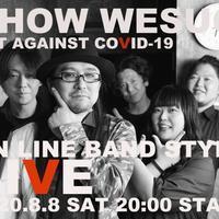 2020年8月8日(土)SHOW WESUGI ONLINE BAND STYLE LIVE - 上杉昇さんUnofficialブログ ~Fragmento del alma~