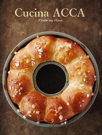 久々のパン作り!ふっくらリングパン - Cucina ACCA(クチーナ・アッカ)