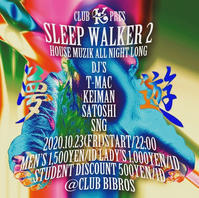 2020.10.23.Friday|- SLEEP WALKER - Vol.2 @ClubBIBROS - CENDRILLON+