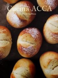 いちばん簡単なパンづくり - Cucina ACCA(クチーナ・アッカ)