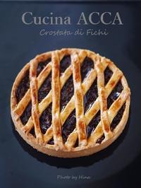 Crostata di Fichi(いちじくのクロスタータ) - Cucina ACCA(クチーナ・アッカ)