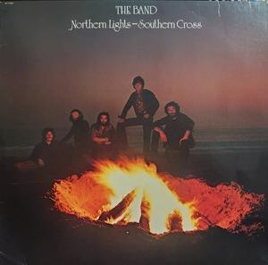 The Band その7   Northern Light - Southern Cross - アナログレコード巡礼の旅~The Road & The Sky