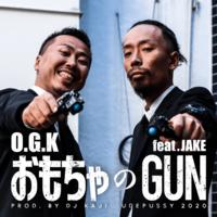 O.G.K / おもちゃのGUN feat.JAKE (Prod. by DJ KAJI) - 裏LUZ
