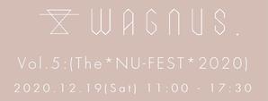 【お知らせ】完全予約制イベント『Vol. 5: (The *NU-FEST* 2020)』開催決定! - Musix Cables WAGNUS. Label blog