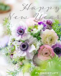 2021年もよろしくお願いします - 幸せのテーブル*maison flowertuft-flowers&tablesXphoto