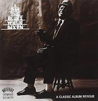 こんなCDを買った。 その5 「I AM THE BLUES /WILLIE DIXON」 - 人生、第4コーナー ~ 我流見聞録 ~