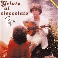 「Gelato al cioccolato」 Pupo (1979) - なかざわひでゆき の毎日が映画&音楽三昧
