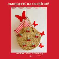 mamaごとなアレンジチャーム♪〜saison des cerises〜 - Oh!MaMagoto  ***MaMan*s idée***