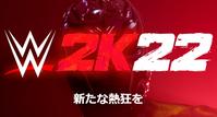 WWE2K22最新情報 - WWE Live Headlines