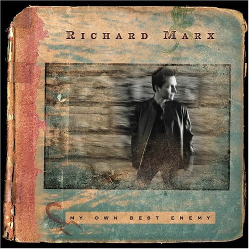 Richard Marx / My Own Best Enemy
