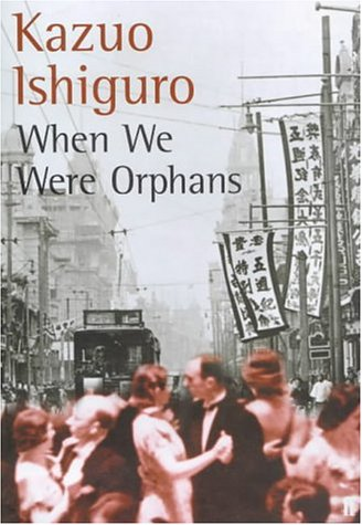 When We were Orphans / Kazuo Ishiguro