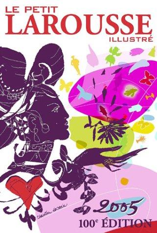 ■プティ・ラルース 100年記念版 Le Petit Larousse 2005, 100e EDITION  _a0008105_19323895.jpg