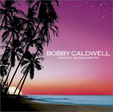 BOBBY CALDWELL / PERFECT ISLAND NIGHTS_b0042308_2316282.jpg