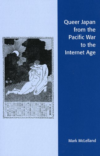 QUEER JAPAN FROM THE PACIFIC WAR TO THE INTERNET AGE, by Mark McLelland_d0066343_1342729.jpg