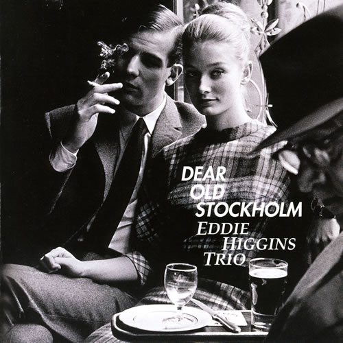エディ・ヒギンズ・トリオ Eddie Higgins Trio 「DEAR OLD STOCKHOLM」_e0048332_12105854.jpg