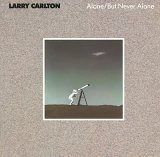 Larry Carlton 「Alone/But Never Alone」(1985)_c0048418_14382518.jpg
