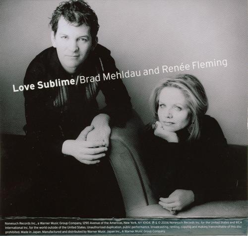 ブラッド・メルドー&ルネ・フレミング Brad Mehidau and Renée Fleming 「LOVE SUBLIME」 _e0048332_0581292.jpg