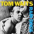 Tom Waits/レイン・ドッグ_b0080062_1241177.jpg