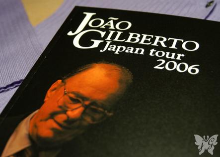Joao Gilberto JAPAN TOUR 2006_b0053900_1943986.jpg