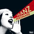 Franz Ferdinand/ユー・クッド・ハヴ・イット・ソー・マッチ・ベター_b0080062_11514770.jpg