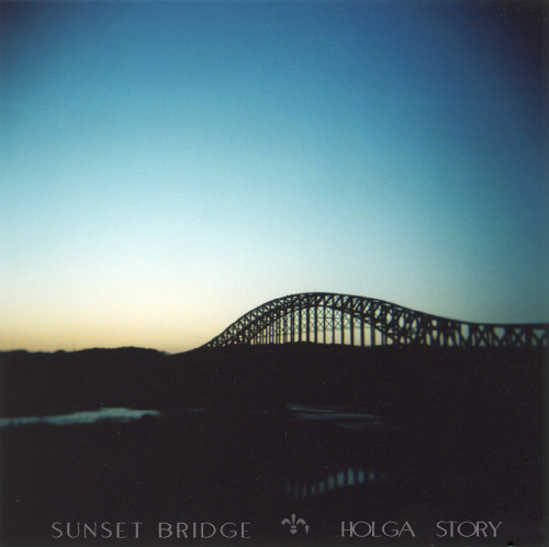 SUNSET * BRIDGE HOLGA STORY_b0049843_21502237.jpg