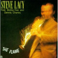 Steve Lacy / The Flame_d0102724_145739.jpg