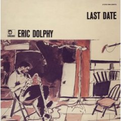 Eric Dolphy / Last Date_d0102724_23124079.jpg