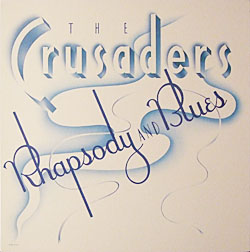 The Crusaders / Rhapsody and Blues _d0102724_4263791.jpg