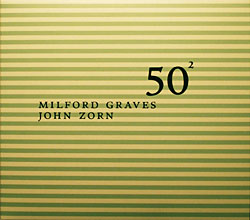 Milford Graves & John Zorn / 50th Birthday Celebration _d0102724_23504066.jpg