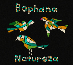Bophana 2nd Album 「Natureza」_c0080172_3201564.jpg