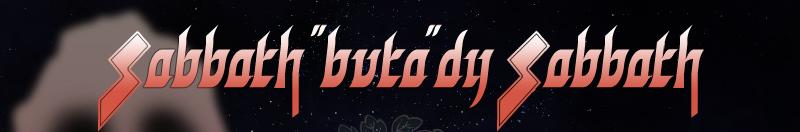 "『Sabbath ""buta""dy Sabbath』"