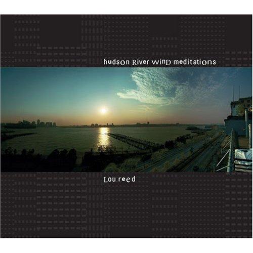 Lou Reed \'hudson river wind meditations\'_d0060251_186433.jpg