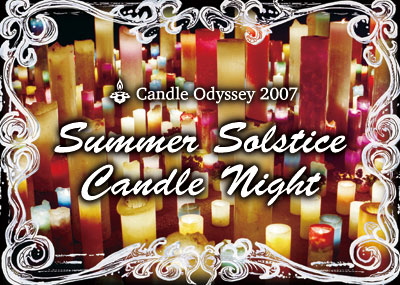 Candle Odyssey SummerSolstice Candle Night !!!_a0077907_17505192.jpg