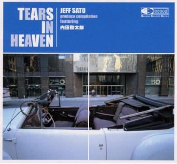 TEARS IN HEAVEN / JEFF SATO produce compilation featuring 内田勘太郎_d0114507_18133888.jpg