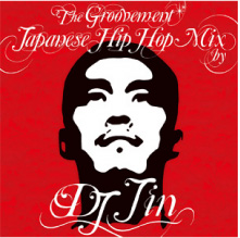 DJ Jin - The Groovement 〜Japanese Hip Hop Mix by DJ JIN〜