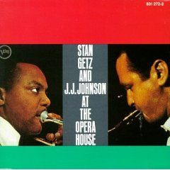 Stan Getz And J.J.Johnson At The Opera House_d0127503_15115012.jpg