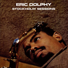 Eric Dolphy / Stockholm Sessions_d0102724_221363.jpg