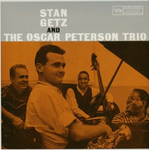 Stan Getz And Oscar Peterson Trio_d0127503_9515997.jpg