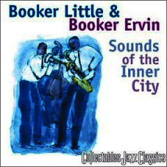 Booker Little & Booker Ervin / Sounds of the Inner City_d0102724_54392.jpg